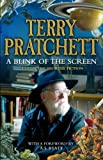 Pratchett. Terry A Blink of the Screen: Collected Short Fiction by Pratchett. Terry ( 2013 ) Paperback