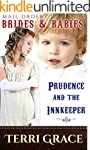 MAIL ORDER BRIDES & BABIES: Prudence...