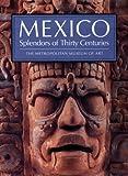 Mexico: Splendors of Thirty Centuries