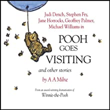 Winnie the Pooh: Pooh Goes Visiting (Dramatised)  by A. A. Milne Narrated by Stephen Fry, Jane Horrocks, Geoffrey Palmer, Judi Dench, Finty Williams, Robert Daws, Michael Wiliams