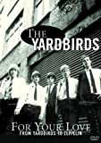 FOR YOUR LOVE : FROM YARDBIRDS TO ZEPPELIN [DVD]