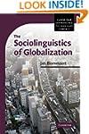 The Sociolinguistics of Globalization...