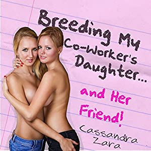 Breeding My Coworker's Daughter...and Her Friend! Audiobook