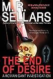 The End of Desire: A Rowan Gant Investigation (Rowan Gant Investigations) (0967822165) by Sellars, M. R.