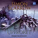 Upproret [Rebellion] (       UNABRIDGED) by Simon Scarrow Narrated by Torsten Wahlund