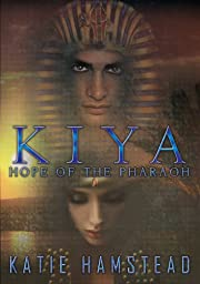 KIYA: Hope of the Pharaoh (Kiya Trilogy Book 1)