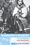 Grandmother's Grandchild: My Crow Indian Life (American Indian Lives)
