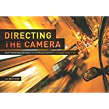 Directing the Camera: How Professional Directors Use a Moving Camera to Energize Their Films