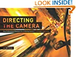 Directing the Camera: How Professiona...