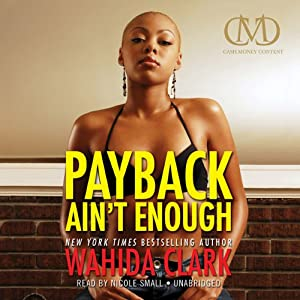 Payback Ain't Enough: Payback, Book 3 | [Wahida Clark]