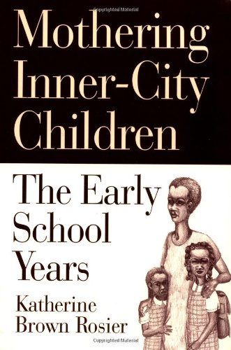 Mothering Inner-City Children: The Early School Years