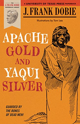 Apache Gold and Yaqui Silver (The J. Frank Dobie)
