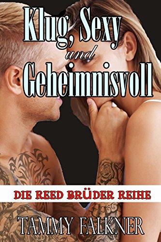 Tammy Falkner - Klug, Sexy und Geheimnisvoll (Die Reed Brüder Reihe 2) (German Edition)