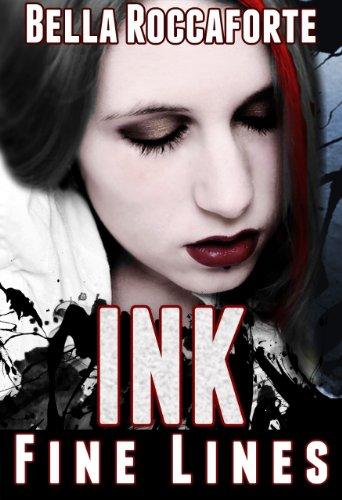 INK: Fine Lines (Book 1) by Bella Roccaforte