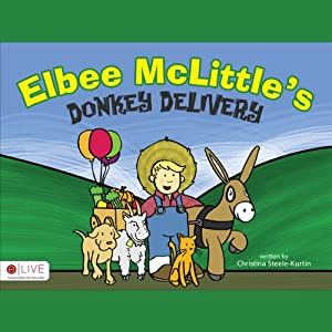 Elbee McLittle's Donkey Delivery | [Christina Steele-Kurtin]
