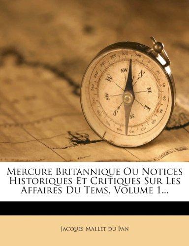 Mercure Britannique Ou Notices Historiques Et Critiques Sur Les Affaires Du Tems, Volume 1...