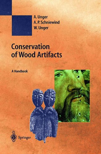 Conservation of Wood Artifacts: A Handbook (Natural Science in Archaeology)