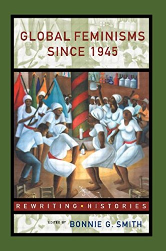 Global Feminisms Since 1945 (Rewriting Histories)