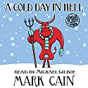 A Cold Day in Hell: Circles in Hell, Book 2 Audiobook by Mark Cain Narrated by Michael Gilboe