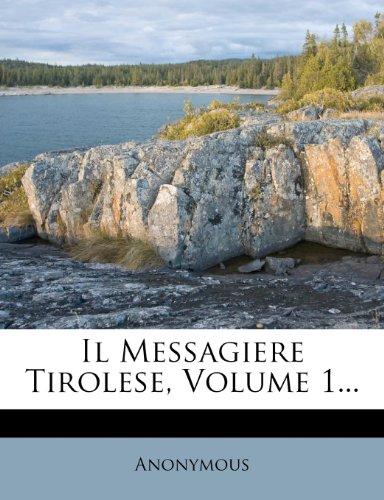 Il Messagiere Tirolese, Volume 1...