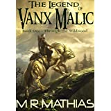 Through the Wildwood (The Legend of Vanx Malic)
