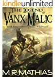 Through the Wildwood (The Legend of Vanx Malic Book 1)