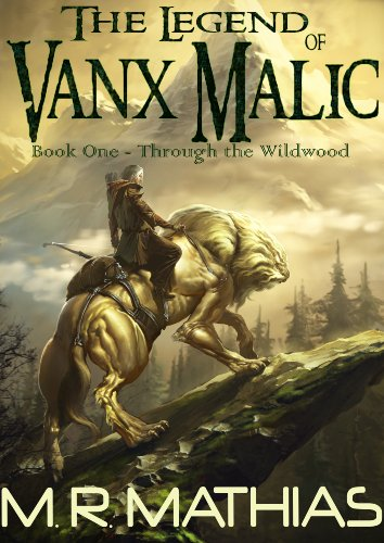Through the Wildwood (The Legend of Vanx Malic Book 1) cover