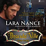 DraculaVille - New York: Book one (       UNABRIDGED) by Lara Nance Narrated by Kelly Cameron