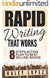 Rapid Writing that Works - 8 Steps Action Plan to Best Selling Books
