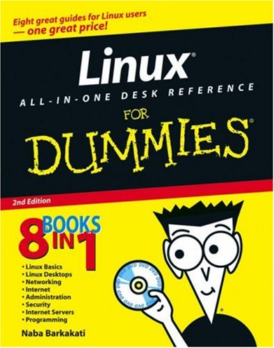 Linux All-in-One Desk Reference For Dummies (For Dummies (Computers)), Naba Barkakati