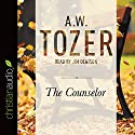 The Counselor: Straight Talk About the Holy Spirit Audiobook by A.W. Tozer Narrated by Jim Denison