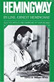 By-Line Ernest Hemingway (0684136856) by Hemingway, Ernest