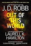 img - for Out of This World by Robb, J. D., Hamilton, Laurell K., Krinard, Susan, Shayne, Maggie(December 31, 2012) Paperback book / textbook / text book
