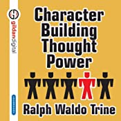 Character Building Thought Power | [Ralph Waldo Trine]