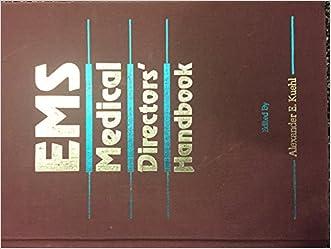 Ems Medical Directors' Handbook: National Association of Ems Physicians written by Alexander Kuehl