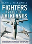 Fighters Over the Falklands: Defendin...