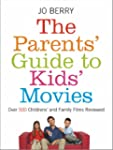 The Parents' Guide to Kids' Movies: O...