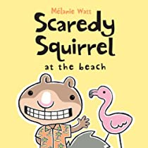 Scaredy Squirrel at the Beach Book By Melanie Watt