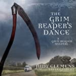 The Grim Reaper's Dance: The Grim Reaper Mysteries, Book 2 (       UNABRIDGED) by Judy Clemens Narrated by Tavia Gilbert