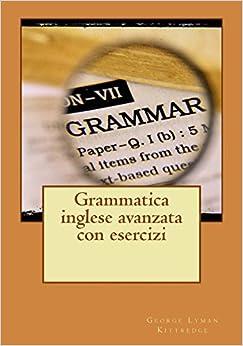 Grammatica inglese avanzata con esercizi (Italian Edition) (Italian