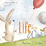 img - for Life Is Like the Wind (Big Hug Books) book / textbook / text book