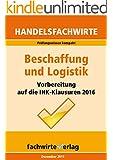 Beschaffung und Logistik: Prüfungswissen kompakt für die IHK-Klausur der Handelsfachwirte