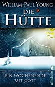 Die H?: Ein Wochenende mit Gott: Amazon.de: William P. Young, Thomas G?n: Bucher