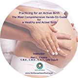 Practicing for an Active Birth; the Most Comprehensive Hands-on Guide for a Healthy and Active Birth