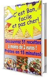C'est bon, facile et pas cher ! découvrez 51 recettes à  moins de 2 euros, prêtes en 15 minutes.