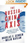 The Russia-China Axis: The New Cold W...