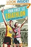 Your First Triathlon, 2nd Ed.: Race-R...