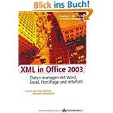 XML in Office 2003: Dokumente managen mit Word, Excel, Frontpage und InfoPath