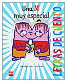 Una M muy especial / A Very Special M (Letras De Cuento / Stories of Letters) (Spanish Edition) (8467520485) by Pacheco, Miguel Angel