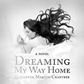 Dreaming My Way Home | [Elizabeth Martin-Crabtree]